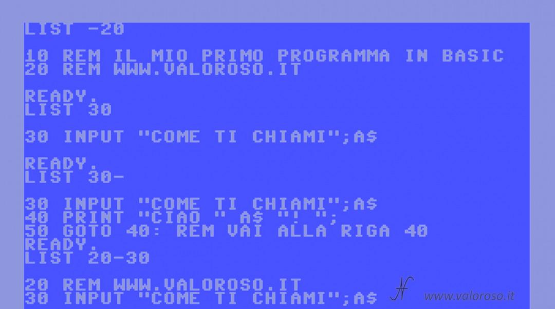 Comando LIST, lista istruzioni visualizzare programma in Basic. Corso tutorial programmazione linguaggio Basic Commodore, Commodore 16, Commodore 64, Commodore 128, Commodore PET, Commodore Plus4, Commodore Vic20, C16 C128 C64, IBM DOS MicroSoft GWBASIC