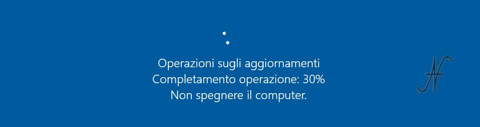 Windows 10, operazioni sugli aggiornamenti, completamento operazione: 30%, non spegnere il computer