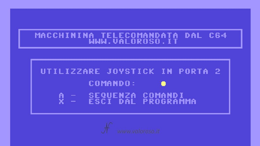 Macchina radiocomandata dal Commodore 64, programma di controllo in Basic, joystick in porta 2, sequenza comandi