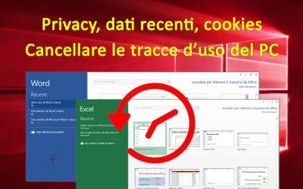 Privacy Windows 10, cancellare tracce uso utilizzo PC con Wise Disk Cleaner, cronologia utilizzo file, Office, Word, Excel, cookies, dati navigazione, Firefox, Chrome, Edge, Explorer