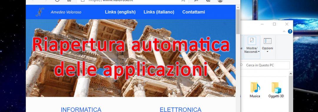 Riapertura automatica applicazioni all'avvio di Windows 10, riavvio programmi, esplora file, posta elettronica, internet, Edge