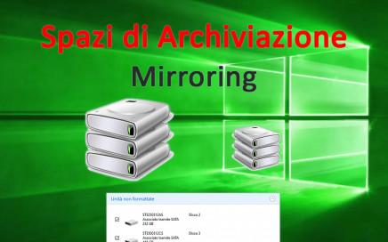 Spazi di Archiviazione, Windows 10, mirroring sicurezza ridondanza dati, pool archiviazione, protezione in caso di errori dell'unità