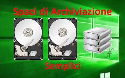 Spazio di Archiviazione semplice Windows 10, somma capacità hard disk, unione hard disk, incremento spazio