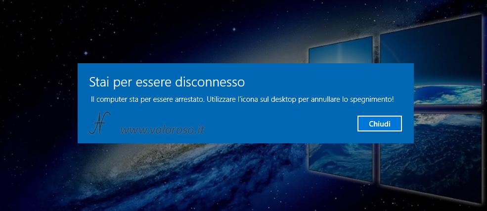 Spegnere automaticamente il PC Windows 10 ora impostata programmata definita settata, messaggio blu stai per essere disconnesso