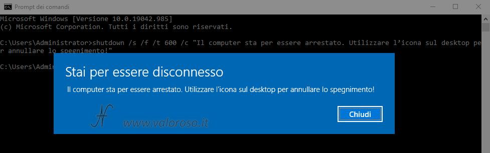 Spegnere automaticamente il PC Windows 10 ora impostata, shutdown s f t c messaggio blu stai per essere disconnesso