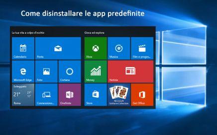 Windows 10, disinstallare le app predefinite da tutti gli account esistenti
