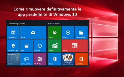 Windows 10, rimozione definitiva, app predefinite, app preinstallate, C:\Programmi\WindowsApps