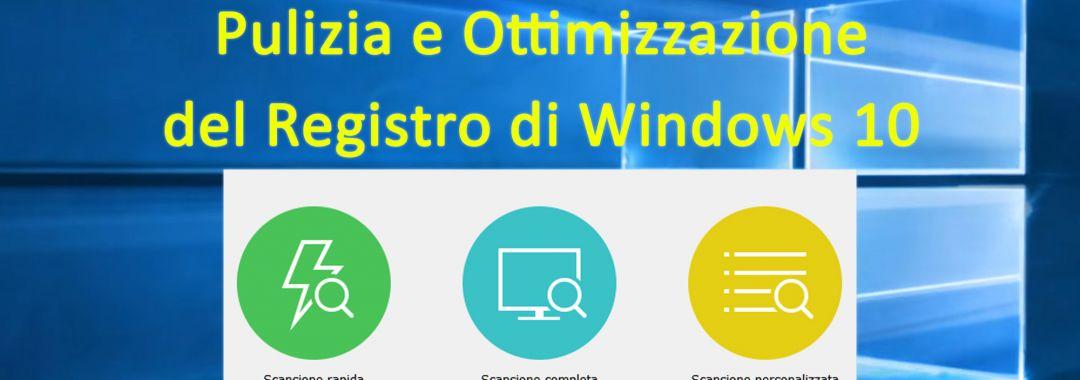 Wise Registry Cleaner, ottimizzazione scansione pulizia registro di Windows 10, deframmentazione elementi ridondanti