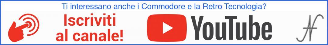 Iscriviti al canale YouTube: Valoroso-IT. Retro tecnologia, Commodore, impianti stereo vintage, retro computer, esperimenti e prove.